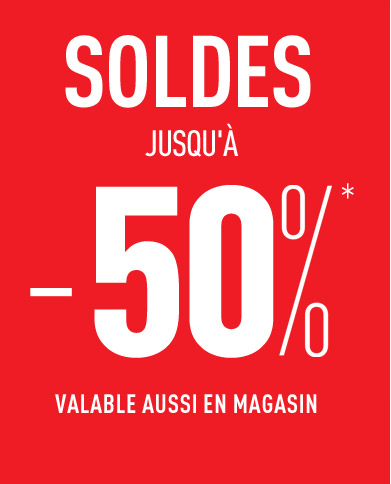 SOLDES : Jusqu'à -50%*!