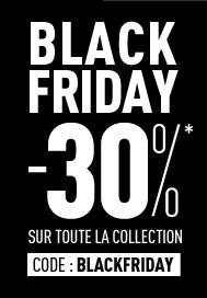 BLACK FRIDAY -30%* sur toute la collection jusque dimanche 26/11 Code : BLACKFRIDAY