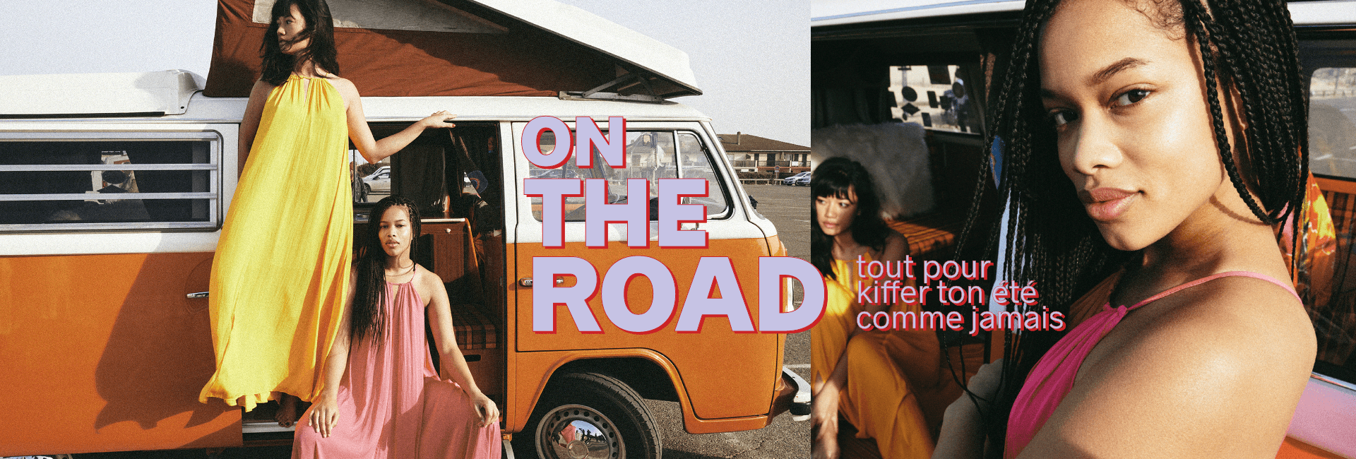 On the road - tout pour kiffer ton été comme jamais - Pimkie