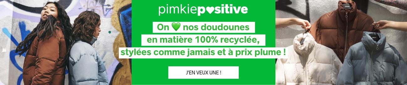 100% recyclées - Pimkie