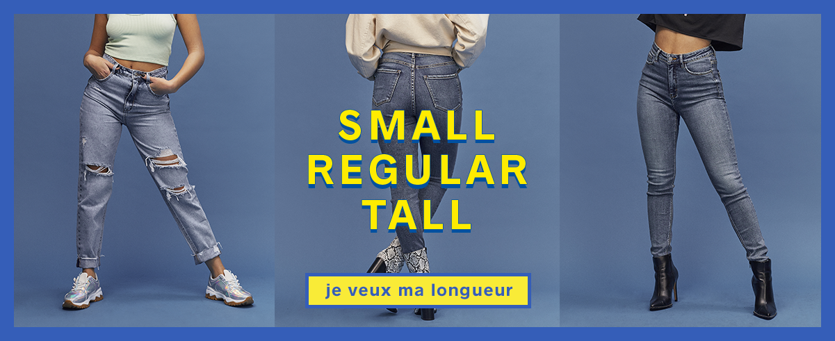 SMALL REGULAR TALL - je veux ma longueur